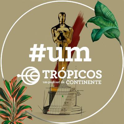 Trópicos #Um - Oscar 2020