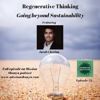 33: Regenerative Thinking - Going beyond Sustainability