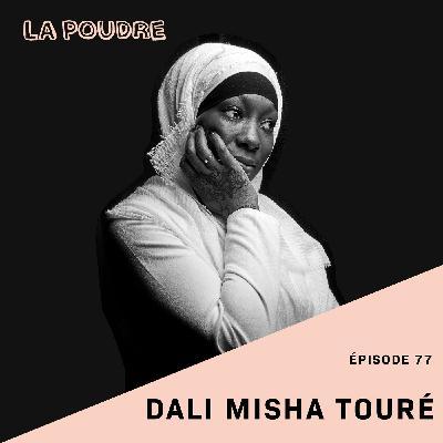 Épisode 77 - Dali Misha Touré