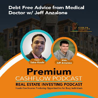 SK109 - Debt Free Advice from Medical Doctor w/ Jeff Anzalone