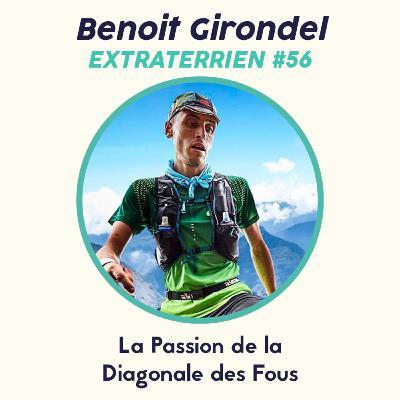#56 Benoit Girondel / Ultra Trail : La passion de la Diagonale des Fous