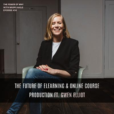 The Future of eLearning & Online Course Production | Gwen Elliot