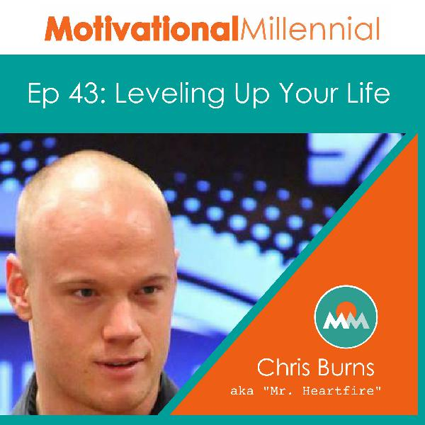 43: Leveling Up Your Life with Chris Burns