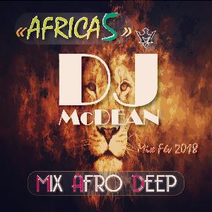 Dj MCDEAN : Afro Deep House 2018 - AFRICA 5