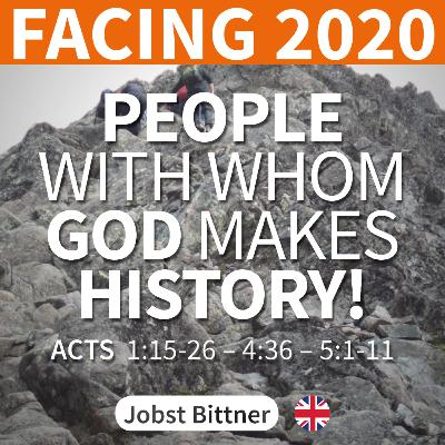 MESSAGE - FACING 2020 - 1/4 | People With Whom God Makes History! [Acts 1:15-26; 4:36; 5:1-11]