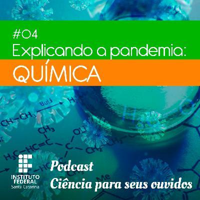 #04 | Ciência para seus ouvidos: Explicando a pandemia - Química