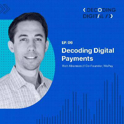 Decoding Digital Payments: Rich Aberman on Innovating Inside Out