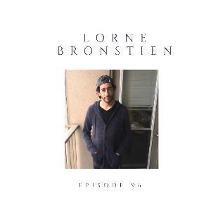 Episode 96 Lorne Bronstien