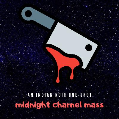 Midnight Charnel Mass: An Indian Noir One-Shot (Horror anthology)