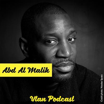 Vlan #110 Pourquoi les artistes peuvent changer le monde avec Abd Al Malik