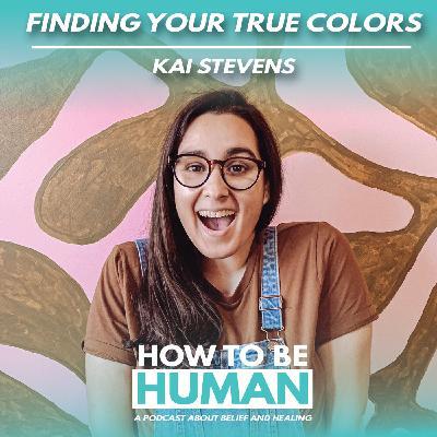 Finding Your True Colors: Kai Stevens