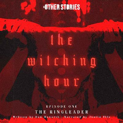 The Witching Hour Ep 1 - The Ringleader