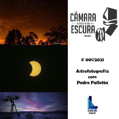 Astrofotografia com Pedro Pallotta