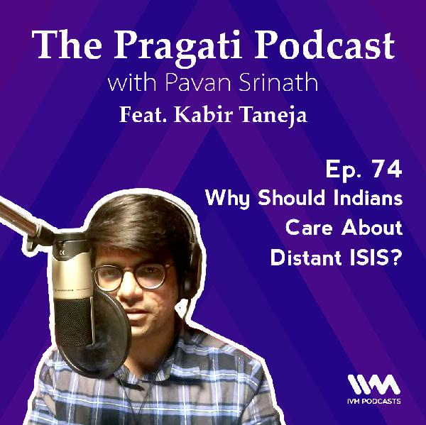 Ep. 74: Why Should Indians Care About Distant ISIS?