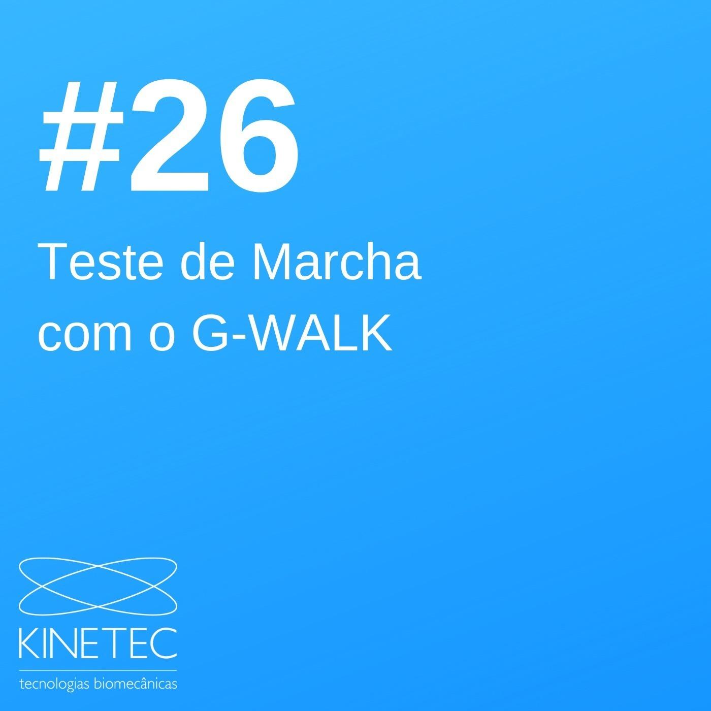 #026 Teste de Marcha com o G-WALK
