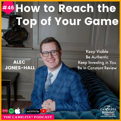 46: Alec Jones-Hall | How to Reach the Top of Your Game