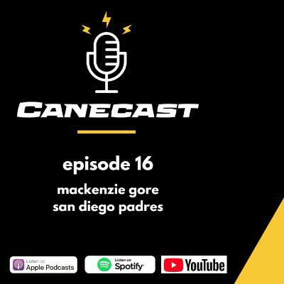 Mackenzie Gore, San Diego Padres - Ep 16