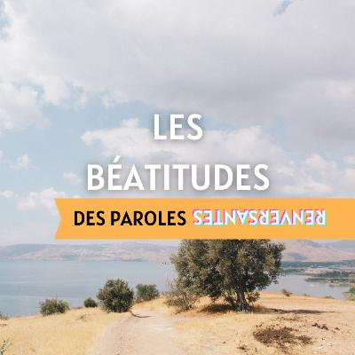 Les Béatitudes – Episode 8