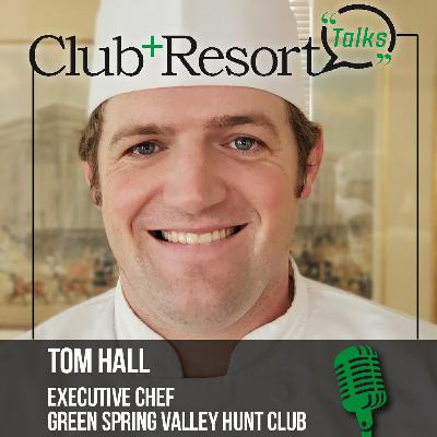 Tom Hall, Executive Chef, Green Spring Valley Hunt Club