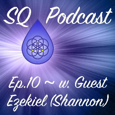 SQP-Ep.010 ~ A Conversation with Ezekiel, an Ascended Master (w. Shannon Johnson)