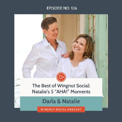 "The Best of Wingnut Social: Natalie's 5 ""AHA!"" moments"