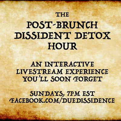 *SPECIAL* - Post-Brunch Dissident Detox Hour: Atlanta Shooting, Media Reactions, and More