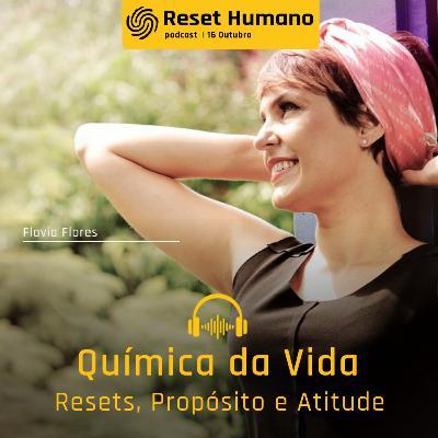 QUÍMICA DA VIDA Resets, Propósito e Atitude com Rods Laki e Flavia Flores