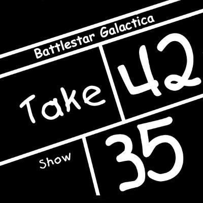 Take 42 #35 - Battlestar Galactica