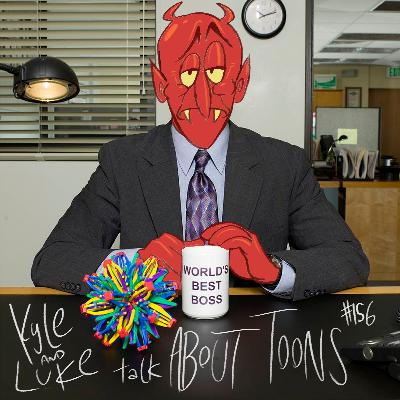 Kyle and Luke Talk About Toons #156: Hell's Office