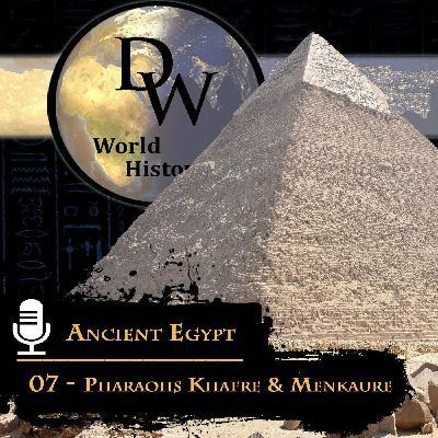 Ancient Egypt - 07 - Pharaohs Khafre & Menkaure