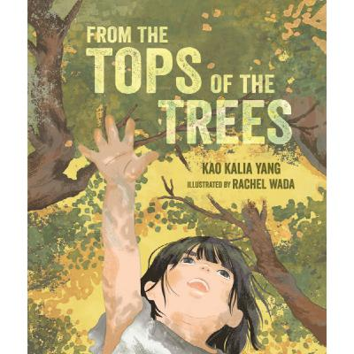 From the Tops of the Trees | New Picture Book from Kao Kalia Yang