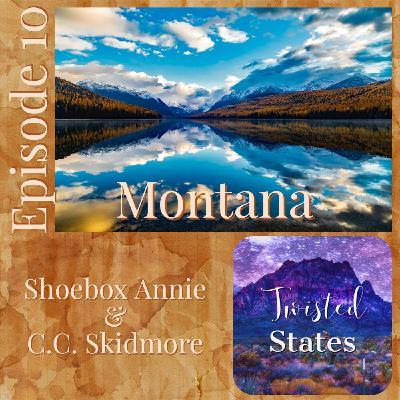Episode 10 Montana Shoebox Annie & C.C. Skidmore