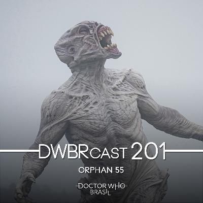 DWBRcast 201 - Orphan 55!