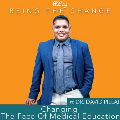 Ep.19 Changing The Face Of Medical Education In India ft. Dr David Pillai