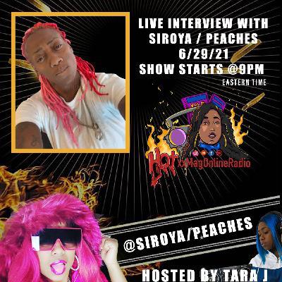 HotxxMagOnlineRadio LIVE With Siroya aka Peaches | Hosted By Tara J