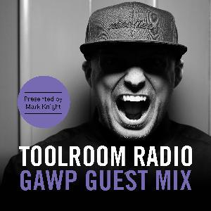 Mark Knight Presents GAWP on Toolroom Radio