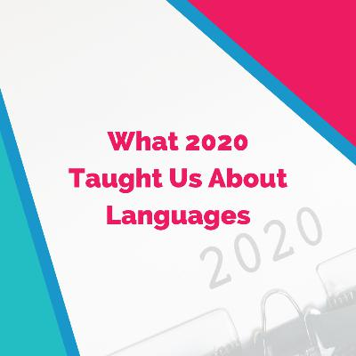 What 2020 Taught Us About Languages (with Shannon Kennedy)