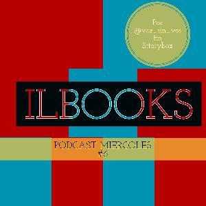 Podcast #6 de los miercoles de ILBOOKS.
