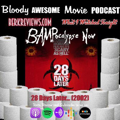 BAMPocalypse Now - 28 Days Later (2002)