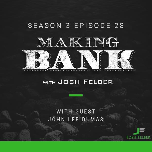 Flipping Funnels and Engaging Your Customers with Guest John Lee Dumas: MakingBank S3E28
