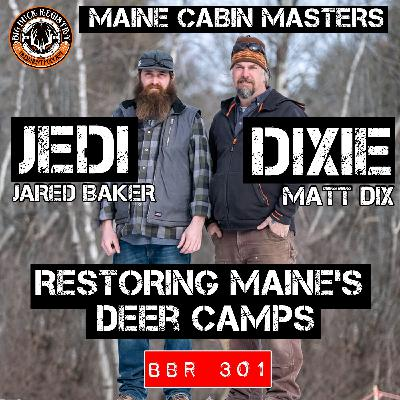 301 Jedi and Dixie - Maine Cabin Masters - Restoring Maine's Deer Camps