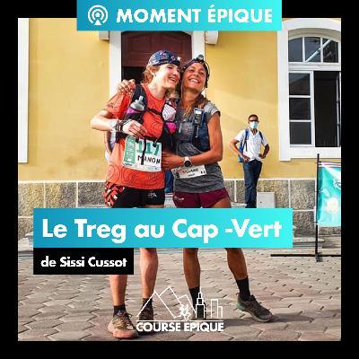 [MOMENT EPIQUE] Le Treg au Cap-Vert de Sissi Cussot