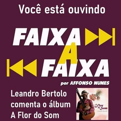 Leandro Bertolo apresenta A Flor do Som