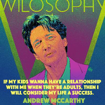 WILOSOPHY with Andrew McCarthy