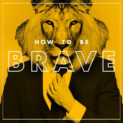 How To Be Brave (Guest Robin Zimmerman)