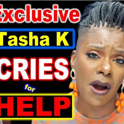 YouTube News: Tasha K CRYING on LIVE ASKING for HELP - CALLED 911