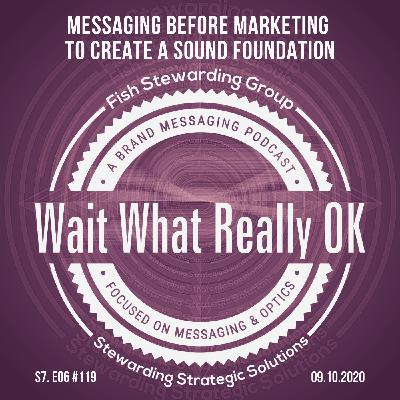Messaging before marketing to create a sound foundation.
