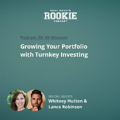 Growing Your Portfolio with Turnkey Investing with Whitney Hutten and Lance Robinson