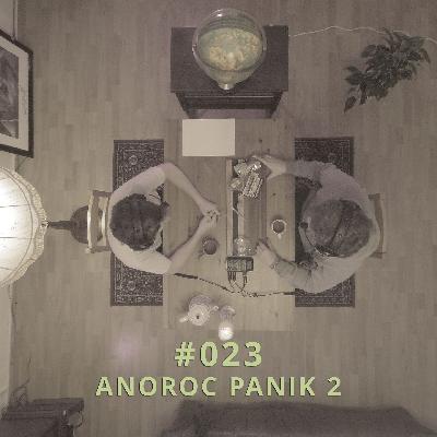 023 - Anoroc Panik 2 | DICHTE GEDANKEN POTCAST