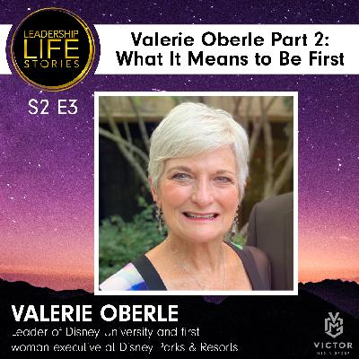 Valerie Oberle, Part 2: What It Means to Be First
